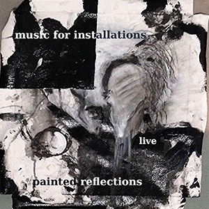 Music For Installations - Painted Reflections - cover by Jan Vindevogel